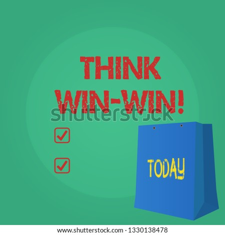 Text sign showing Think Win Win. Conceptual photo Negotiation strategy for both partners to obtain benefits.