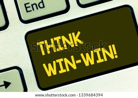 Text sign showing Think Win Win. Conceptual photo Negotiation strategy for both partners to obtain benefits Keyboard key Intention to create computer message pressing keypad idea.
