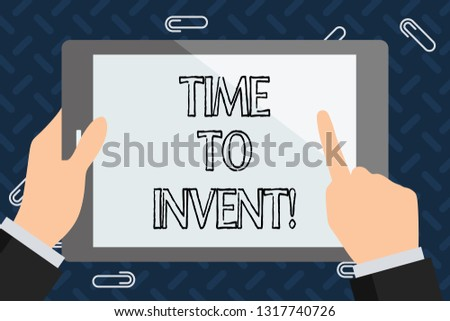 Text sign showing Time To Invent. Conceptual photo Invention of something new different innovation creativity.