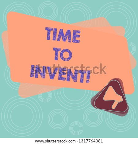 Text sign showing Time To Invent. Conceptual photo Invention of something new different innovation creativity Megaphone Inside Triangle and Blank Color Rectangle for Announcement.