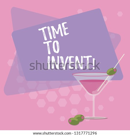 Text sign showing Time To Invent. Conceptual photo Invention of something new different innovation creativity Filled Cocktail Wine Glass with Olive on the Rim Blank Color Text Space.