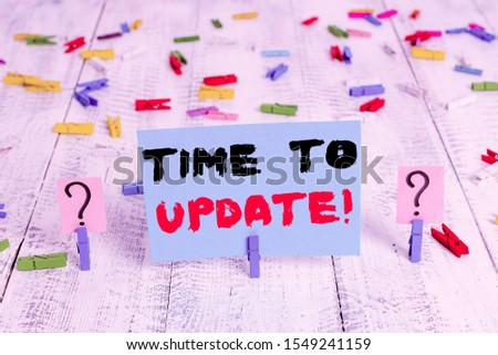 Text sign showing Time To Update. Conceptual photo act updating something someone or updated version program Scribbled and crumbling sheet with paper clips placed on the wooden table. #1549241159