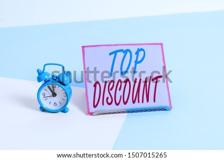 Text sign showing Top Discount. Conceptual photo Best Price Guaranteed Hot Items Crazy Sale Promotions.