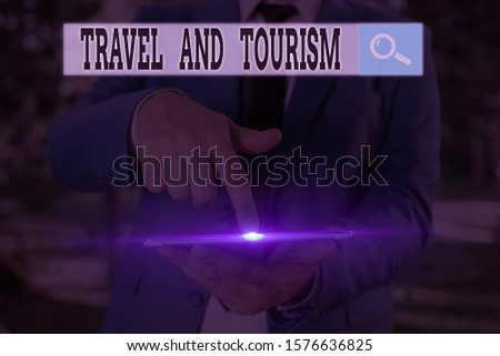 Text sign showing Travel And Tourism. Conceptual photo Temporary Movement of People to Destinations or Locations.