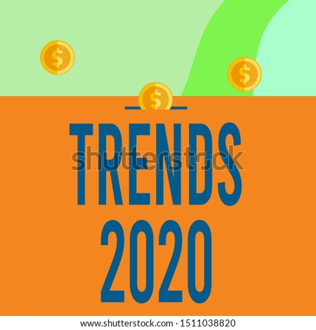 Text sign showing Trends 2020. Conceptual photo Upcoming year prevailing tendency Widely Discussed Online Three gold spherical coins value thousand dollars one bounce to piggy bank.
