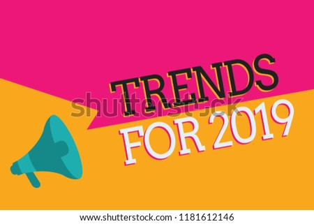 Text sign showing Trends For 2019. Conceptual photo list of things that got popular very quickly in this year