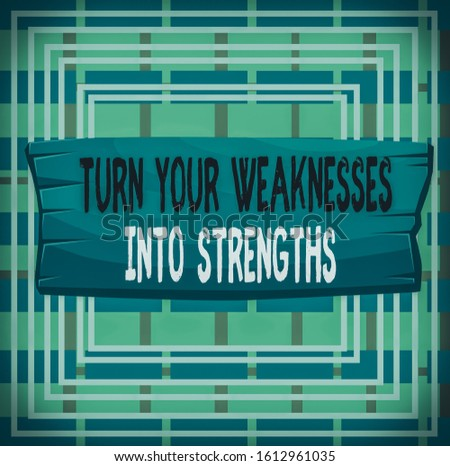 Text sign showing Turn Your Weaknesses Into Strengths. Conceptual photo work on your defects to get raid of them Plank wooden board blank rectangle shaped wood attached color background.