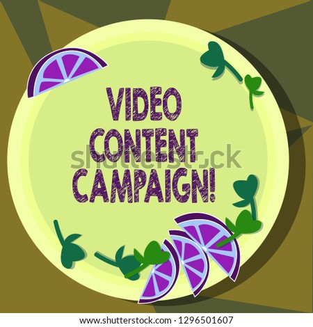 Text sign showing Video Content Campaign. Conceptual photo Integrates engaging video into marketing campaigns Cutouts of Sliced Lime Wedge and Herb Leaves on Blank Round Color Plate.