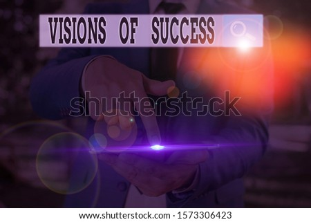 Text sign showing Visions Of Success. Conceptual photo Clear End Result of Purpose Goal Perspective Plan.