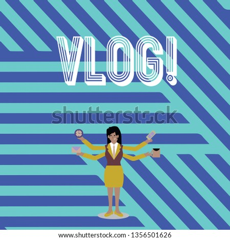 Text sign showing Vlog. Conceptual photo Entertaining multimedia self broadcasting news reporting stories Businesswoman with Four Arms Extending Sideways Holding Workers Needed Item.