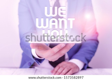 Text sign showing We Want You. Conceptual photo Company wants to hire Vacancy Looking for talents Job employment Businessman in blue suite with a tie holds lap top in hands.