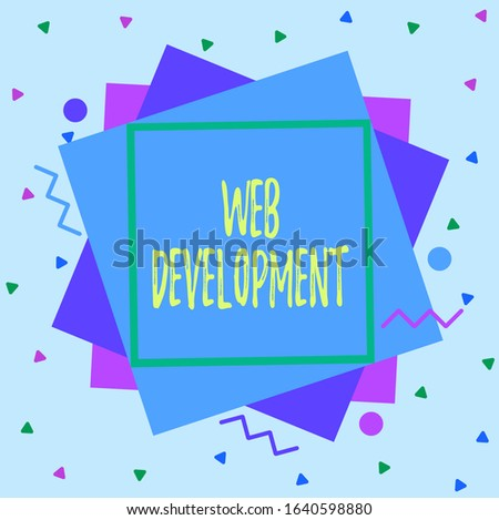 Text sign showing Web Development. Conceptual photo dealing with developing websites for hosting via intranet Asymmetrical uneven shaped format pattern object outline multicolour design.