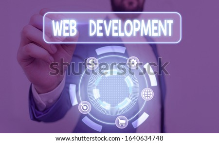 Text sign showing Web Development. Conceptual photo dealing with developing websites for hosting via intranet.