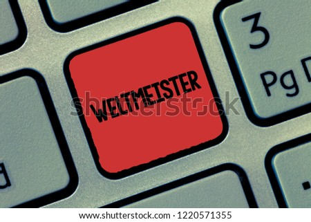 Text sign showing Weltmeister. Conceptual photo Geranalysis term for world champion Winner Triumph in competition #1220571355