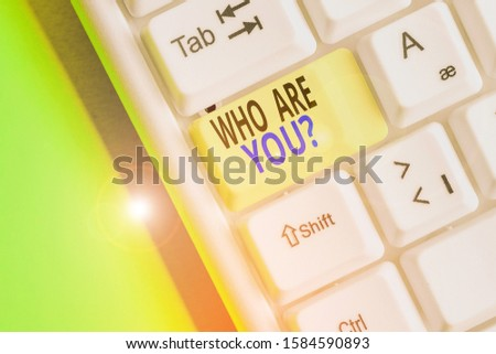 Text sign showing Who Are You Question. Conceptual photo asking about someone identity or demonstratingal information.