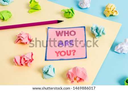 Text sign showing Who Are You question. Conceptual photo asking demonstrating identity or demonstratingal information.