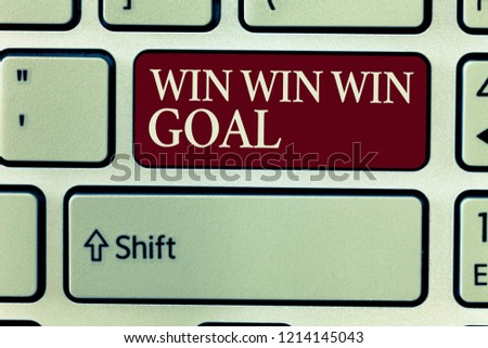 Text sign showing Win Win Win Goal. Conceptual photo Approach that aims to satisfy all parties involved #1214145043
