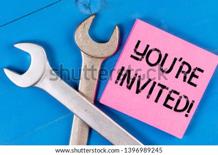Text sign showing You Re Invited. Conceptual photo make a polite friendly request to someone go somewhere. #1396989245