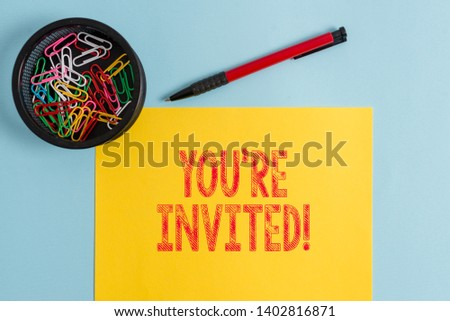 Text sign showing You Re Invited. Conceptual photo make a polite friendly request to someone go somewhere. #1402816871