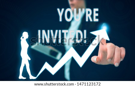 Text sign showing You Re Invited. Conceptual photo make a polite friendly request to someone go somewhere Female human wear formal work suit presenting presentation use smart device. #1471123172