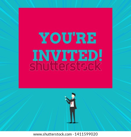 Text sign showing You Re Invited. Conceptual photo You are happily encouraged to attend and event or a party.
