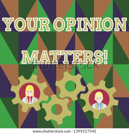 Text sign showing Your Opinion Matters. Conceptual photo show you do not agree with something that just been said Two Business People Each Inside Colorful Cog Wheel Gears for Teamwork Event.
