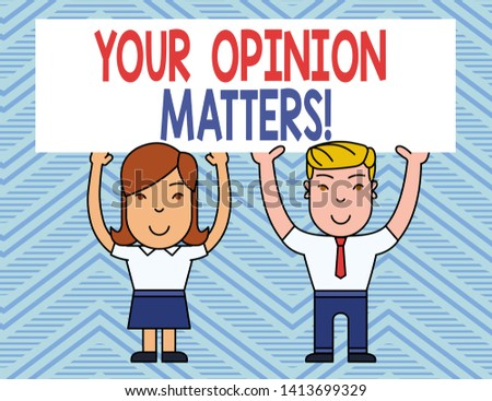 Text sign showing Your Opinion Matters. Conceptual photo show you do not agree with something that just been said Two Smiling People Holding Big Blank Poster Board Overhead with Both Hands.