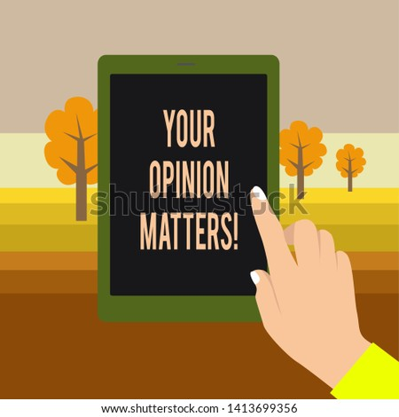 Text sign showing Your Opinion Matters. Conceptual photo show you do not agree with something that just been said Female Hand with White Polished Nails Pointing Finger Tablet Screen Off.