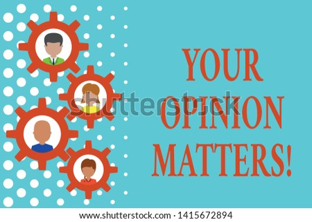 Text sign showing Your Opinion Matters. Conceptual photo show you do not agree with something that just been said Gearshaped picture frame family ornament mother father daughter son photo.