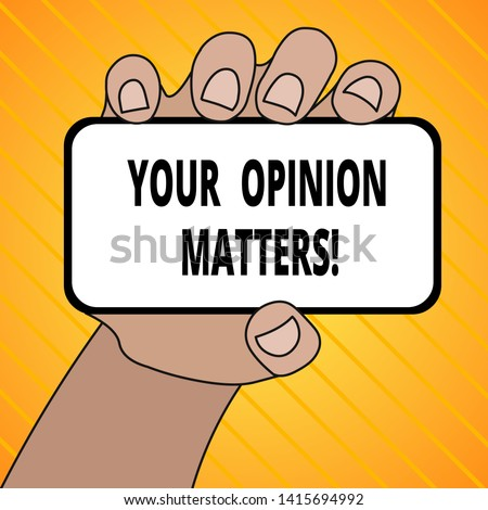 Text sign showing Your Opinion Matters. Conceptual photo show you do not agree with something that just been said Closeup of Smartphone Device Held in Hand with Blank Screen and Text Space.