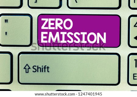 Text sign showing Zero Emission. Conceptual photo No harmful gas release to atmosphere Conserve the environment #1247401945