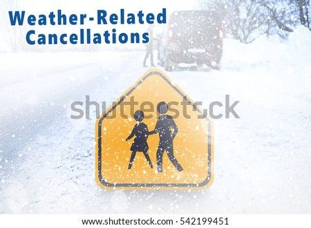 Text WEATHER-RELATED CANCELLATIONS and road sign on winter background