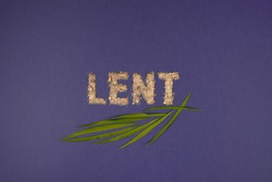 Text, word Lent made of ashes on purple background.  Lent Season, Holy Week, Palm Sunday and Good Friday concept.