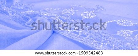 Texture, background, pattern, postcard, silk fabric, women's Carolina blue scarf with lace wrappers. Use these fancy images to create your print and digital materials. #1509542483