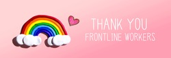 Thank You Frontline Workers message with a rainbow and a heart