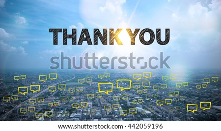 Photo of  THANK YOU text on city and sky background with bubble chat ,business analysis and strategy as concept