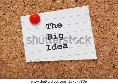 The Big Idea typed onto a scrap of lined paper and pinned to a cork notice board.