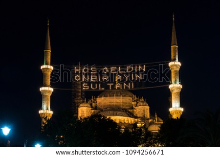 The Blue Mosque in Istanbul, Turkey. (Sultanahmet Camii). The Mosque is decorated with MAHYA specially for Ramadan. Writes to the mahya: