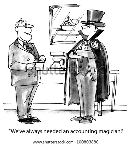 "The boss is very happy when he finally gets an outstanding accountant and says, ""We've always needed an accounting magician""."