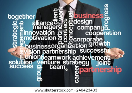 the businessman is presenting the cloud of connected words with: business partnership