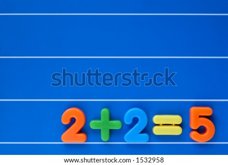 "The classic ""putting two and two together and getting five"", created from a child's toy number set. Sum placed at bottom right, leaving space for text above."