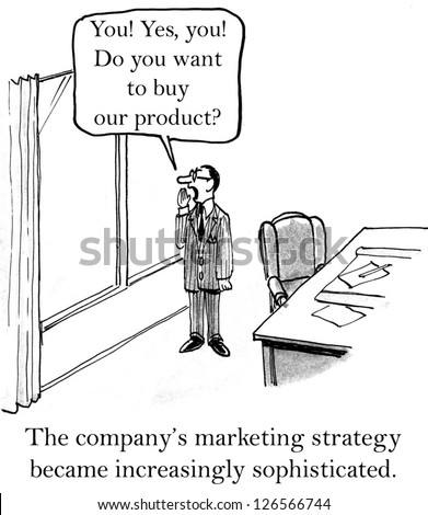 The company's marketing strategy became increasingly sophisticated.