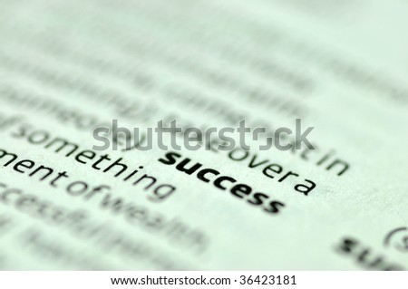 The Dictionary Definition of the word Success.