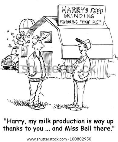 """The farmer is thanking the feed salesman by saying, """"Harry , my milk production is way up thanks to you... and Miss Bell there""""."""