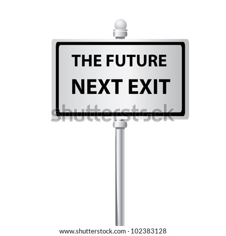 The future next exit signpost on white background