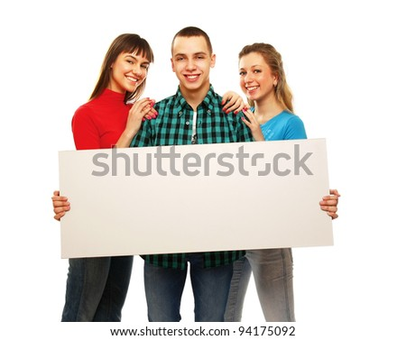 The group of young people holds the empty board for the text , isolated on white background