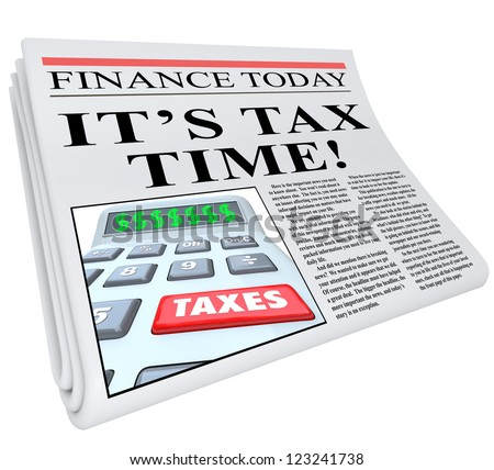 The headline It's Tax Time on a Financial newspaper reminding you that it's near the deadline to pay your taxes