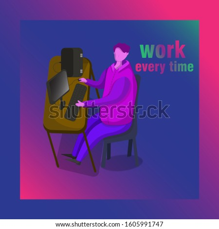 The illustrations depict someone who works every time