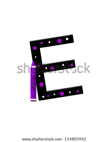 """The letter E, in the alphabet set """"Black to School"""", is black with polka dots.  A crayon is added for further decoration."""