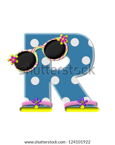 """The letter R, in the alphabet set """"Polka Dot Bikini"""" blue with large white dots.  Letter is wearing fun sunshades and flip flops."""